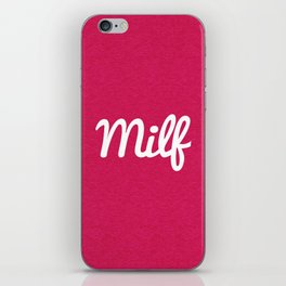 Milf Funny Quote iPhone Skin