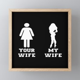 My Wife Your Wife Framed Mini Art Print