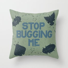 Stop Bugging Me- Green and Blue Throw Pillow
