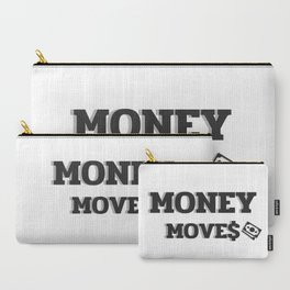 MONEY MOVES Carry-All Pouch