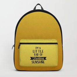 I'm A Little Ray Of Fucking Sunshine, Funny Quote Backpack