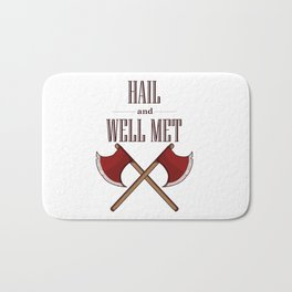 Hail and Well Met Bath Mat