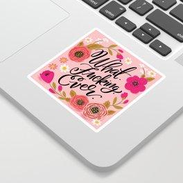 Pretty Sweary: What. Fucking. Ever. Sticker
