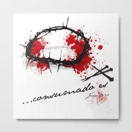 Consumado es • Juan 19:30 Metal Print