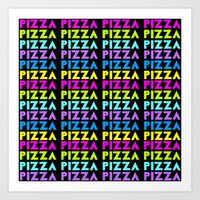 pizza Art Prints featuring PIZZA  by Silvio Ledbetter