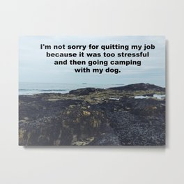 I'm not sorry for quitting my job Metal Print