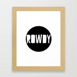 Rowdy Framed Art Print