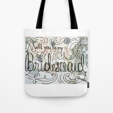 Will you be my bridesmaid? (Bouquet background) Tote Bag