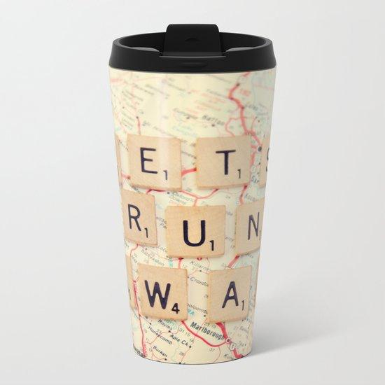 let's run away Metal Travel Mug
