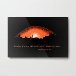 """God's Neighborhood Sunset"" with poem: Serenity Metal Print"