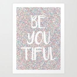 Be You Beautiful Rainbow Paint Splatters Art Print