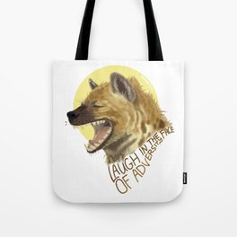 Laugh In The Face Of Adversity Tote Bag
