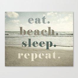 Eat Beach Sleep Repeat Canvas Print