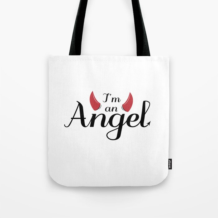 I'm an Angel...not Tote Bag
