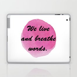 We live and breathe words Laptop & iPad Skin
