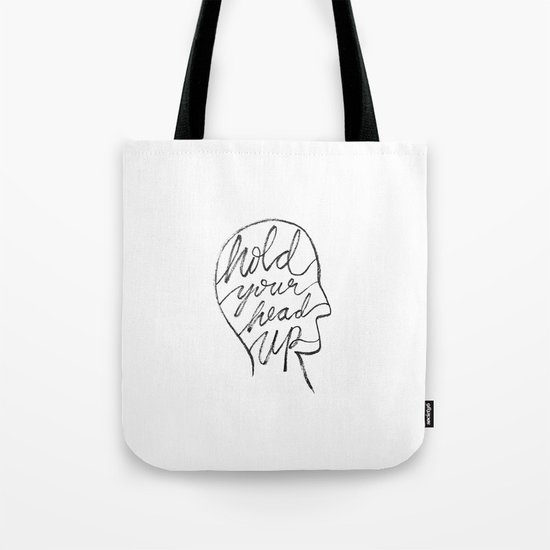 Hold Your Head Up Tote Bag
