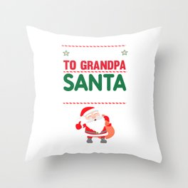 Be Nice to Grandpa Santa is Watching Funny Holiday T-shirt Throw Pillow