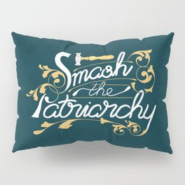 Smash the Patriarchy Feminist Art Nouveau Calligraphy Illustration Pillow Sham