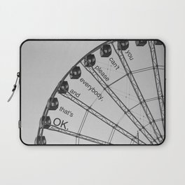 You Can't Please Everybody, and That's OK. Laptop Sleeve