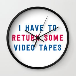 American Psycho - I have to return some video tapes Wall Clock