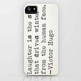 """""""Laughter is the sun that drives winter from the human face."""" -Victor Hugo iPhone Case"""