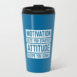 Motivation Gets You Started Gym Quote Travel Mug