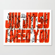 Jiu Jitsu I Need You Canvas Print