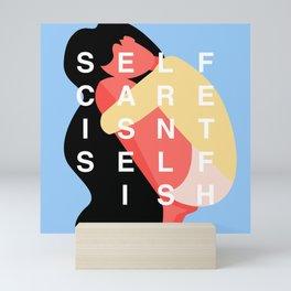 self care Mini Art Print