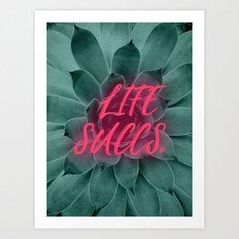 Life Succs Art Print