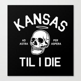 Kansas Til I Die Canvas Print
