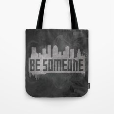 Be Someone - HTX  Tote Bag