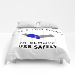 Life Is Too Short to Remove USB Safely Comforters