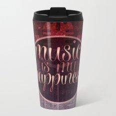 music is my happiness | music theme Metal Travel Mug