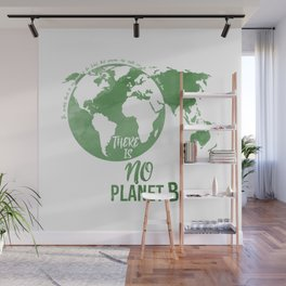 There Is No Planet B - Green Wall Mural