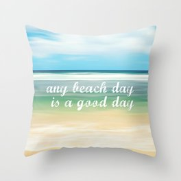 any beach day is a good day Throw Pillow