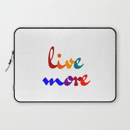 live more colorful design Laptop Sleeve