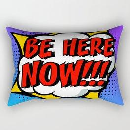 Be here now - pop art Rectangular Pillow