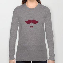 her mustache Long Sleeve T-shirt