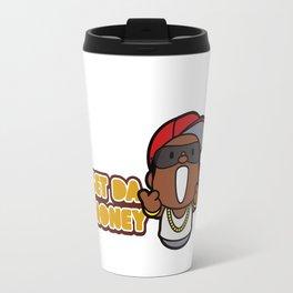 Get Da Money ! Travel Mug