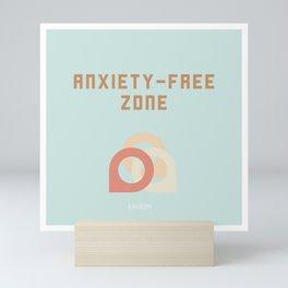 ANXIETY-FREE ZONE Mini Art Print