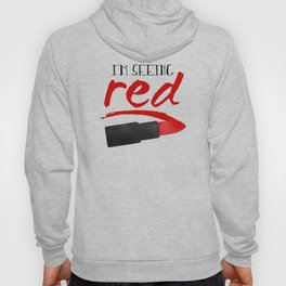 I'm Seeing Red Hoody