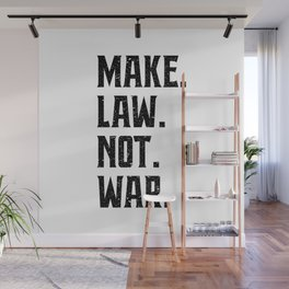 Make Law Not War Lawyer Judge Saying Wall Mural
