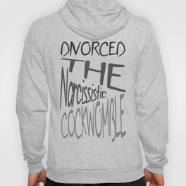 Divorced The Narcissistic Cockwomble Hoody