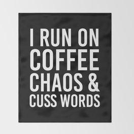 I Run On Coffee, Chaos & Cuss Words (Black & White) Throw Blanket