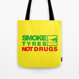 SMOKE TYRES NOT DRUGS v1 HQvector Tote Bag