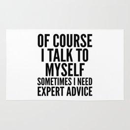 Of Course I Talk To Myself Sometimes I Need Expert Advice Rug