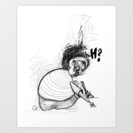 Huh? Art Print