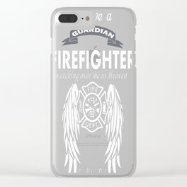 I have a guardian firefighter Clear iPhone Case