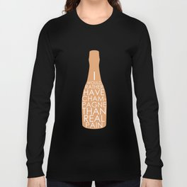 Champagne Than Real Pain Long Sleeve T-shirt