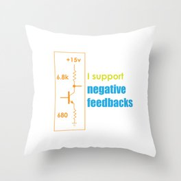 Funny Feedback Tshirt Designs I support Negative feedbacks Throw Pillow